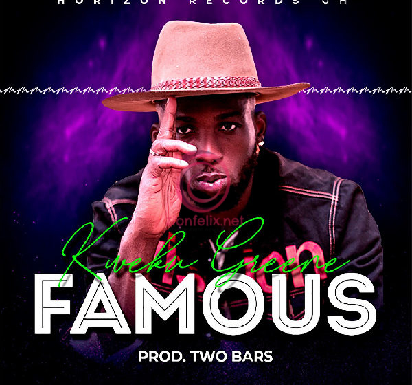 Kweku Greene To Top Charts With 'Famous'