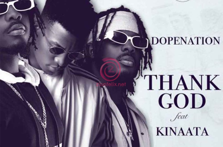 DopeNation Teams Up With Kofi Kinaata On New Song 'Thank God' – Watch Visuals