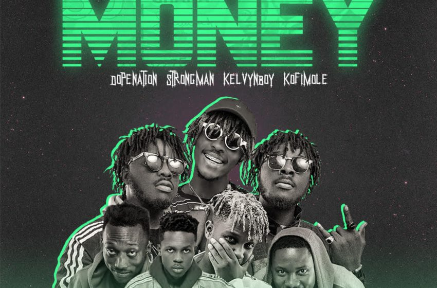 TubhaniMuzik Teams Up With Kelvyn Boy, DopeNation, Kofi Mole And Strongman On 'Money' – Listen