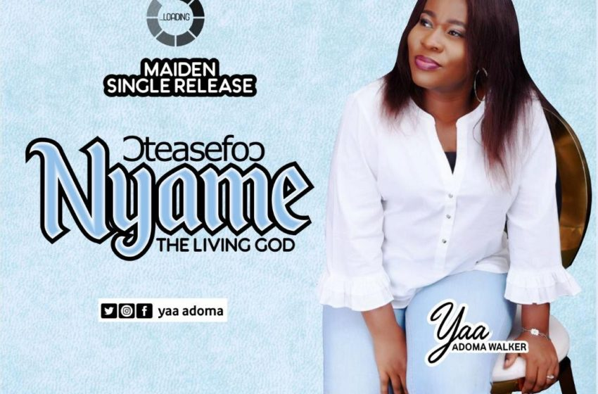 New Gospel Entrant Yaa Adoma Walker Makes A Debut With Oteasefo Nyame