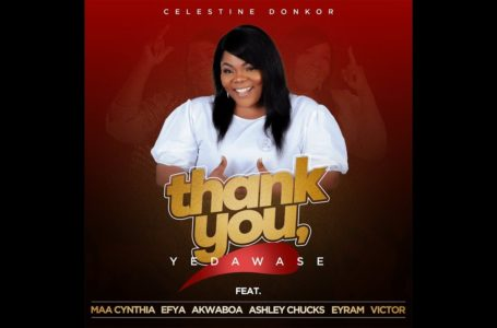 Celestine Donkor Releases 'Thank You' Feat. Maa Cynthia, Efya, Akwaboah, Ashley Chucks, Eyram and Victor (Listen)