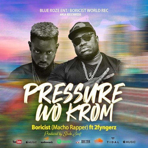 Macho Rapper (Boricist) Releases Visuals For 'Pressure Wo Krom' Feat. 2Fyngerz (Watch)