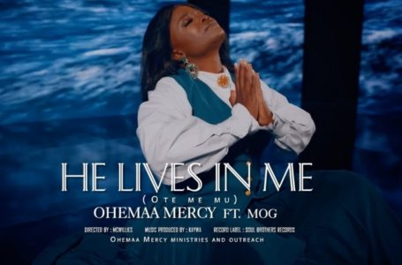 "Ohemaa Mercy Features MOG On ""OTE ME MU (He Lives In Me)"" – (Audio + Video)"
