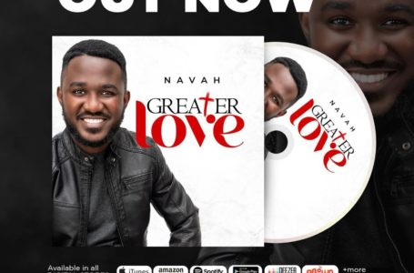 Gospel Artiste Navah Out With 'Greater Love' Album