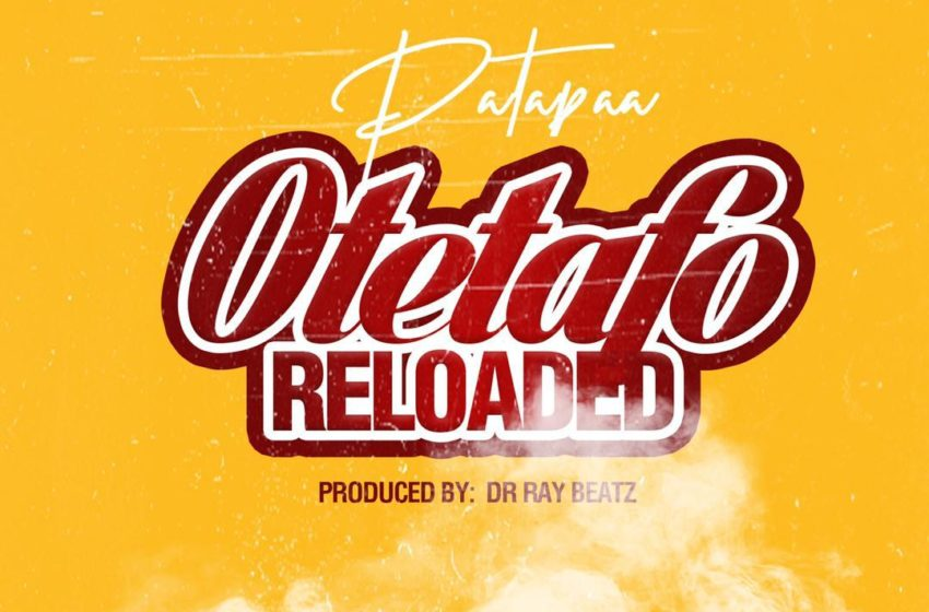 Patapaa Finally Drops Kuami Eugene's Diss Song 'Otetafo Reloaded' – Listen