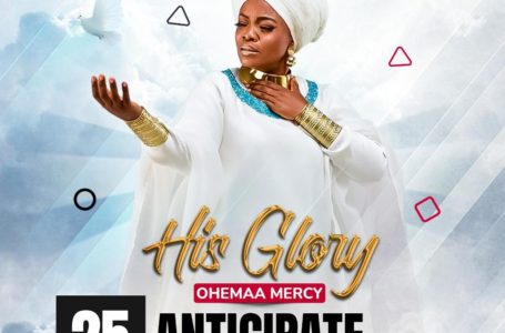 Ohemaa Mercy Out With 'His Glory', This Friday, June 25