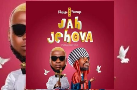 Phaize Teams Up With Fameye On 'Jah Jehovah' – Watch Music Video