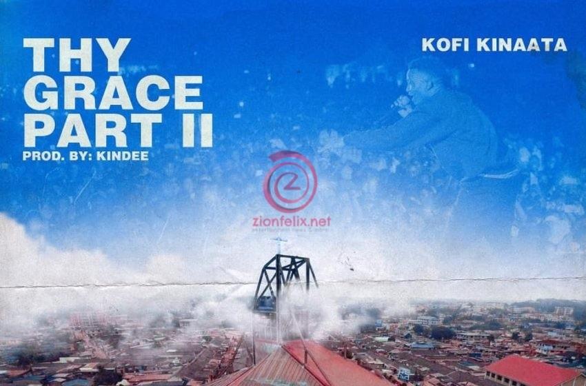 Kofi Kinaata Releases Part 2 Of His Hit Single, 'Thy Grace' – Listen